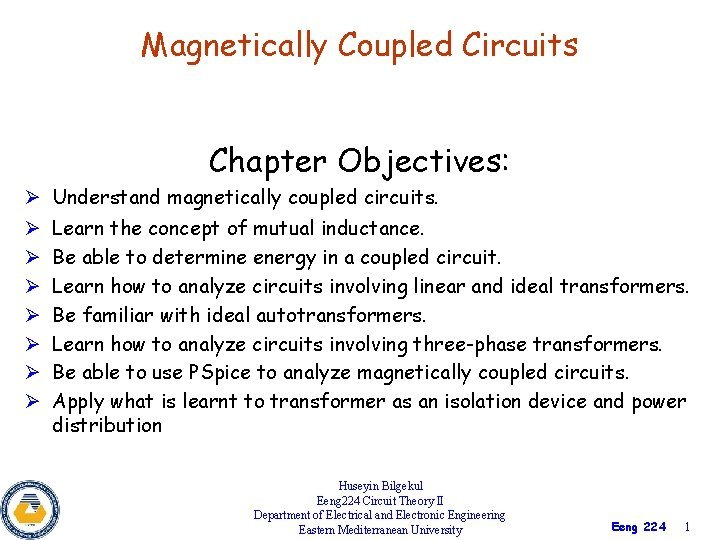 Magnetically Coupled Circuits Chapter Objectives Understand magnetically coupled