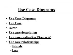 Use Case Diagrams Use Case Diagrams Use Case