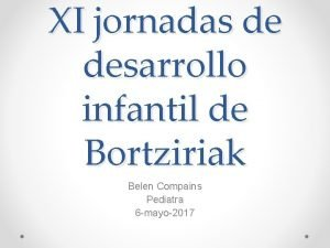 XI jornadas de desarrollo infantil de Bortziriak Belen