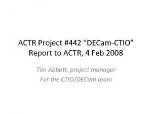 ACTR Project 442 DECamCTIO Report to ACTR 4