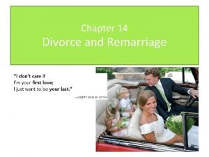 Chapter 14 Divorce and Remarriage Chapter Sections 14