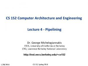 CS 152 Computer Architecture and Engineering Lecture 4