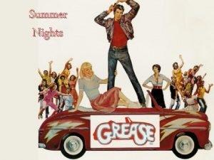 Summer Nights Danny Summer loving had me a