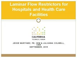 Laminar Flow Restrictors for Hospitals and Health Care