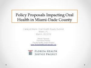 Policy Proposals Impacting Oral Health in MiamiDade County
