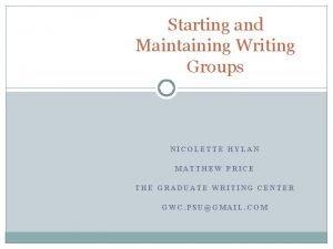 Starting and Maintaining Writing Groups NICOLETTE HYLAN MATTHEW