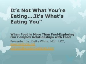 Its Not What Youre Eating Its Whats Eating