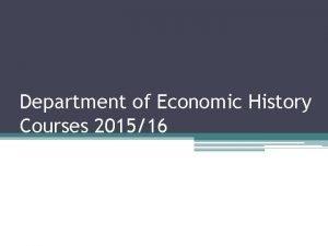 Department of Economic History Courses 201516 Economic History
