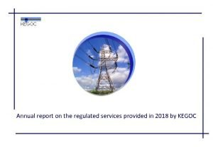 KEGOC Annual report on the regulated services provided