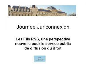 Journe Juriconnexion Les Fils RSS une perspective nouvelle