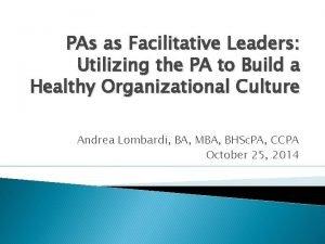 PAs as Facilitative Leaders Utilizing the PA to