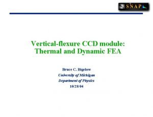 Verticalflexure CCD module Thermal and Dynamic FEA Bruce