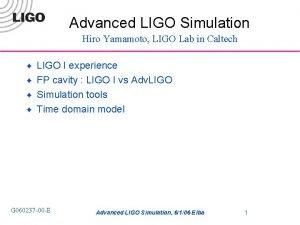 Advanced LIGO Simulation Hiro Yamamoto LIGO Lab in