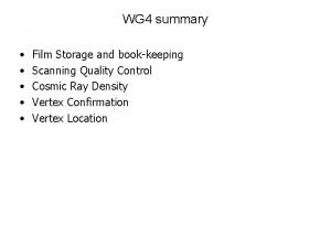 WG 4 summary Film Storage and bookkeeping Scanning
