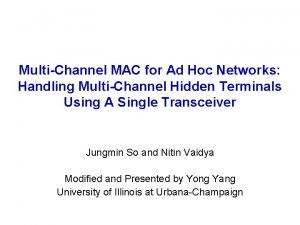 MultiChannel MAC for Ad Hoc Networks Handling MultiChannel
