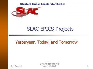 Stanford Linear Accelerator Center SLAC EPICS Projects Yesteryear