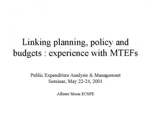 Linking planning policy and budgets experience with MTEFs