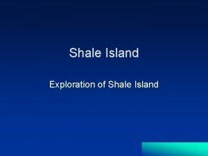 Shale Island Exploration of Shale Island Shale Island