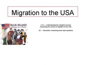 Migration to the USA LOs understanding the migration