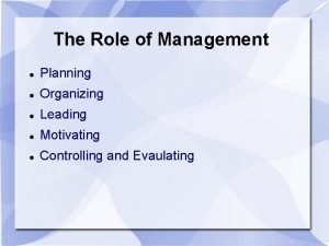 The Role of Management Planning Organizing Leading Motivating