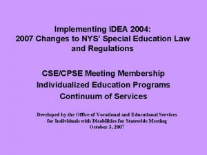 Implementing IDEA 2004 2007 Changes to NYS Special