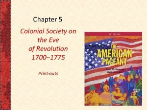 Chapter 5 Colonial Society on the Eve of