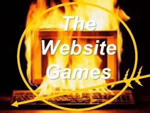 The Website Games Four website tributes battle to