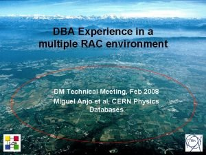 DBA Experience in a multiple RAC environment DM