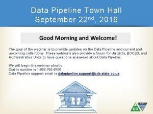 Data Pipeline Town Hall September 22 nd 2016