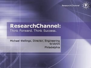 Research Channel Think Forward Think Success Michael Wellings