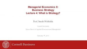 Managerial Economics II Business Strategy Lecture 4 What