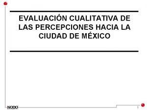 EVALUACIN CUALITATIVA DE LAS PERCEPCIONES HACIA LA CIUDAD