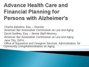 Advance Health Care and Financial Planning for Persons