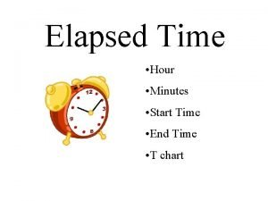 Elapsed Time Hour Minutes Start Time End Time
