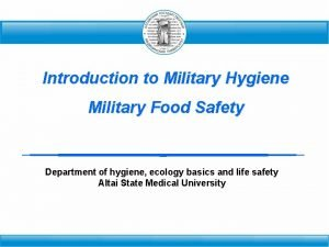 Introduction to Military Hygiene Military Food Safety Department
