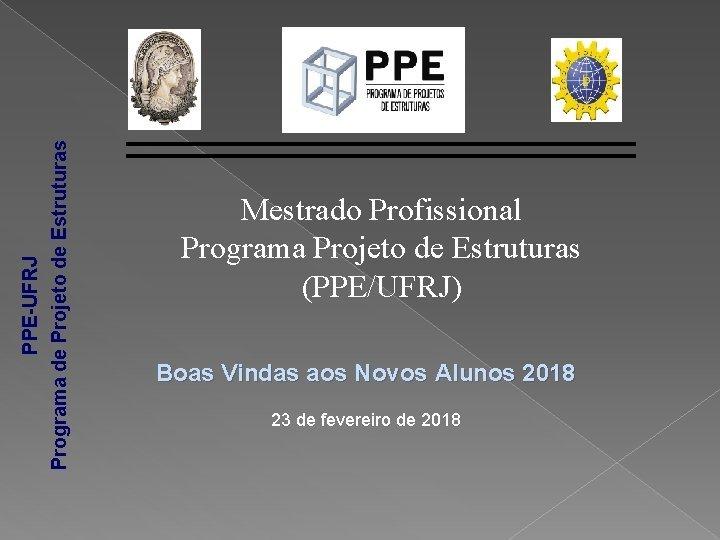PPEUFRJ Programa de Projeto de Estruturas Mestrado Profissional