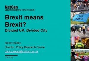 Brexit means Brexit Divided UK Divided City Nancy