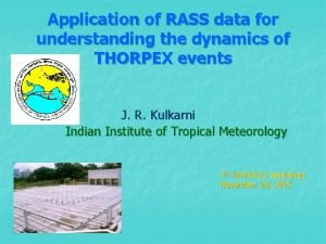 Application of RASS data for understanding the dynamics