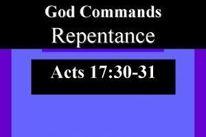 God Commands Repentance Acts 17 30 31 God