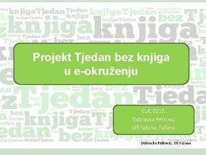Projekt Tjedan bez knjiga u eokruenju CUC 2012