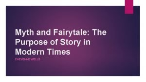 Myth and Fairytale The Purpose of Story in