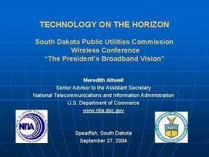 TECHNOLOGY ON THE HORIZON South Dakota Public Utilities