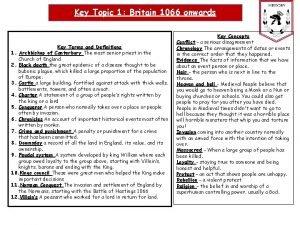Key Topic 1 Britain 1066 onwards Key Terms