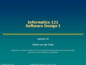 Informatics 121 Software Design I Lecture 10 Andr