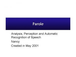 Parole Analysis Perception and Automatic Recognition of Speech