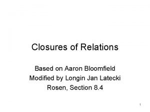 Closures of Relations Based on Aaron Bloomfield Modified