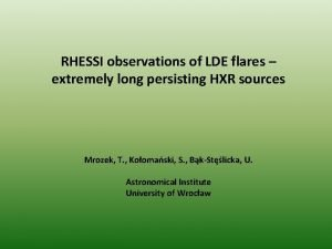 RHESSI observations of LDE flares extremely long persisting