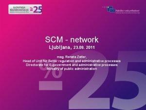 SCM network Ljubljana 23 09 2011 mag Renata