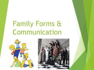 Family Forms Communication Parenting adolescents 14 20 yr