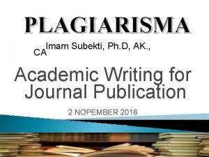 PLAGIARISMA Imam Subekti Ph D AK CA Academic